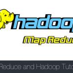 MapReduce and Hadoop Tutorial